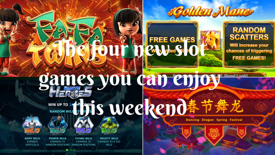 The four new slot games you can enjoy this weekend