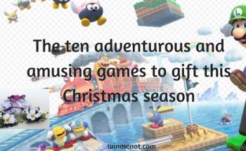 The ten adventurous and amusing games to gift this Christmas season