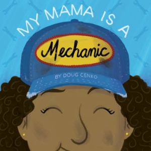 Kids-My-Mama-Is-A-Mechanic