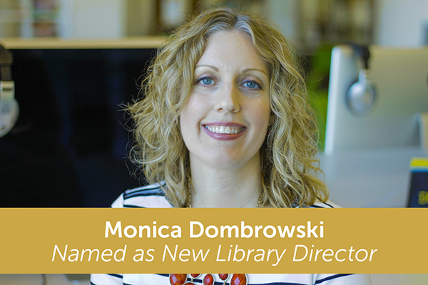 Monica Dombrowski Named as New Library Director