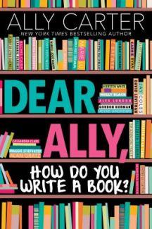 Teen-Dear-Ally-How-Do-You-Write-A-Book