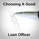 9 Quick Tips To Finding A Good Loan Officer