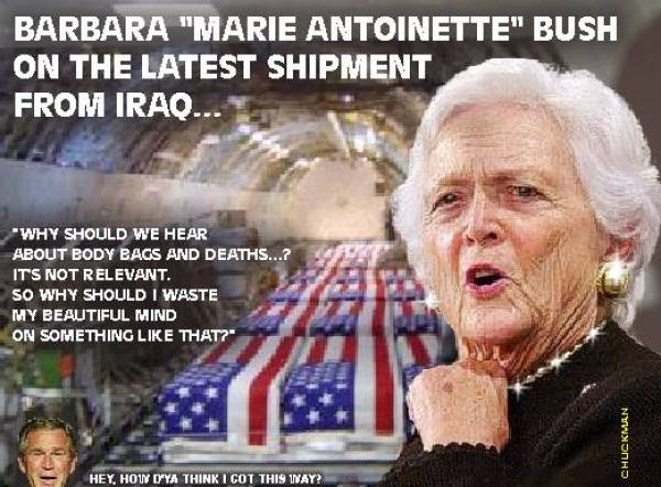 CHUCKMAN - BUSH BARBARA - MARIE ANTOINETTE - ON IRAQ BODY BAGS