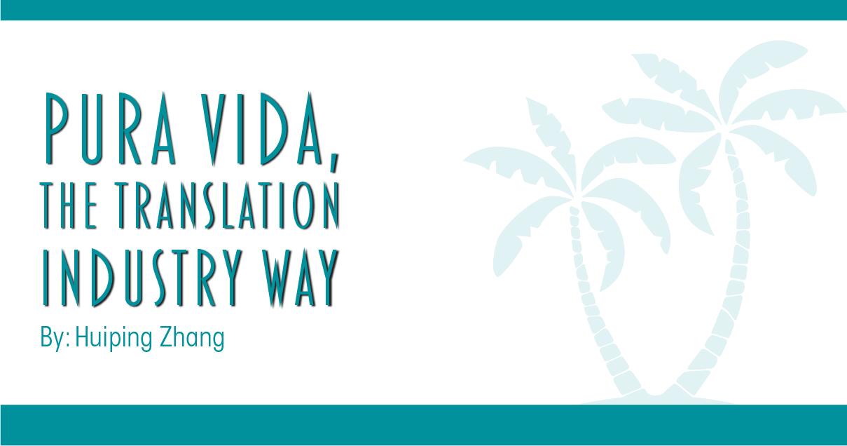 Pura Vida The Translation Industry Way