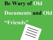 "Be Wary of Old Documents and Old ""Friends"""