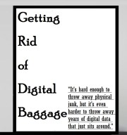 Getting Rid of Digital Baggage