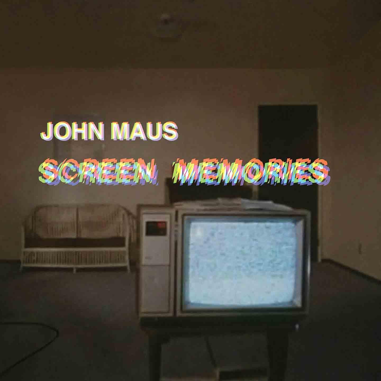 John Maus – Screen Memories