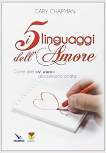 I cinque linguaggi dell'amore