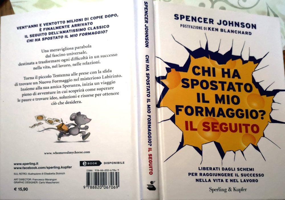 """Recensione """"Chi ha spostato il mio formaggio? Il seguito"""", Spencer Johnson"""