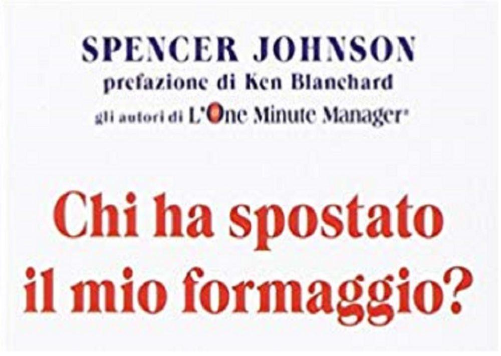 """Recensione """"Chi ha spostato il mio formaggio?"""" , Spencer Johnson"""