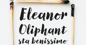 "Recensione ""Eleanor Oliphant sta benissimo"" , Gail Honeyman"