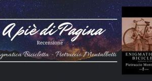 """Recensione """"Enigmatica Bicicletta"""", Pietruccio Montalbetti"""