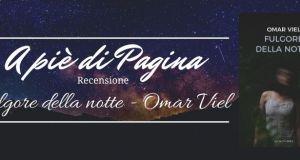 """Recensione """"Fulgore della notte"""", Omar Viel"""