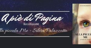 """Recensione """"Alla Piccola Me – Lettere dal futuro"""", Silvia Palazzotto"""