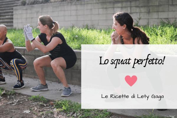 Come fare lo squat perfetto!