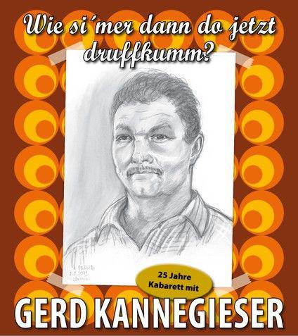 """""""Wie si'mer dann do jetzt druffkumm?"""" – 25 Jahre Kabarett mit Gerd Kannegieser"""