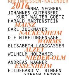 Rheinhessen-Kalender 2016 – Literarische Rundreise durch Rheinhesse n