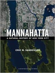 Mannahatta by Eric W. Sanderson, illustrated by Markley Boyer