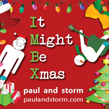 """Paul and Storm's """"It Might Be Christmas"""""""