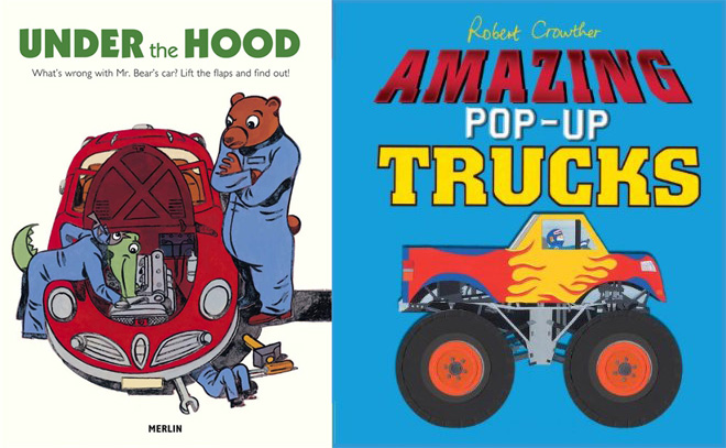 Under the Hood by Christophe Merlin, Amazing Pop-Up Trucks by Rober Crowther