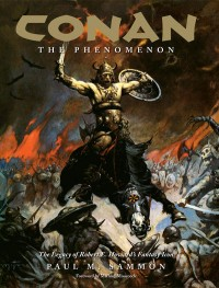 Conan the Phenomenon: The Legacy of Robert E. Howard's Fantasy Icon