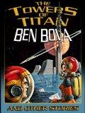 Ben Bova, The Towers of Titan