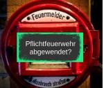 """Nach drohender Pflichtfeuerwehr: """"Dorf rettet seine Feuerwehr"""""""