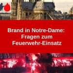 Brand in Notre-Dame: Fragen zum Feuerwehr-Einsatz