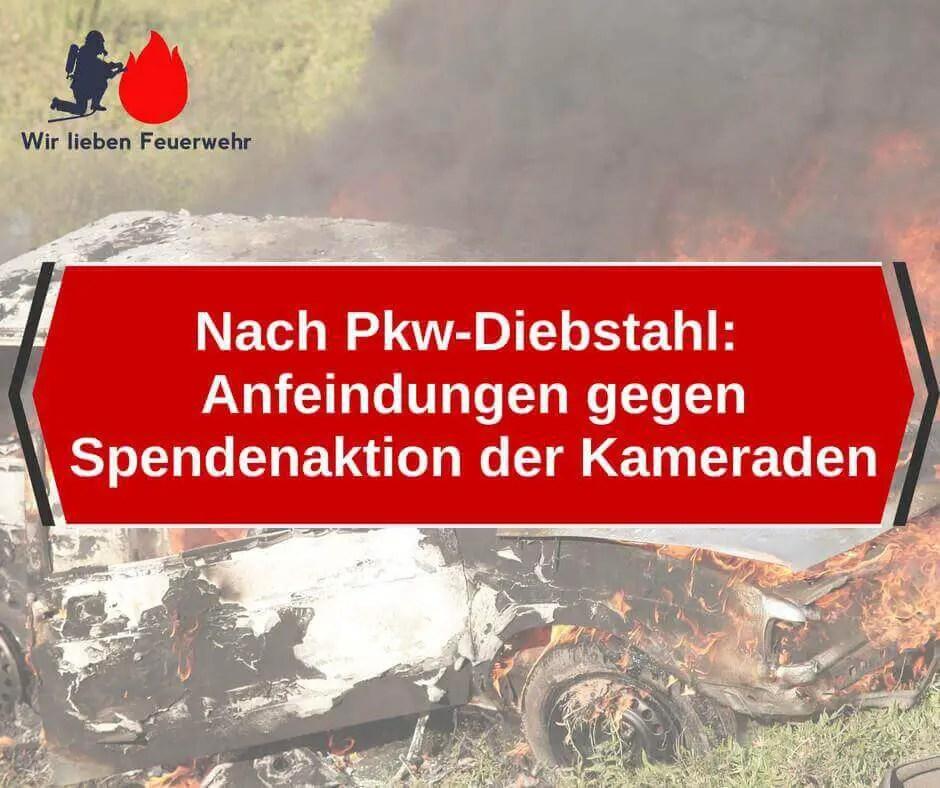 Nach Pkw-Diebstahl: Anfeindungen gegen Spendenaktion der Kameraden