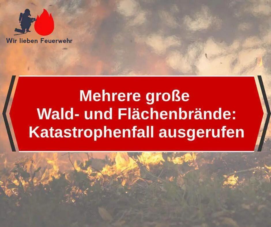 Mehrere große Wald- und Flächenbrände: Katastrophenfall ausgerufen