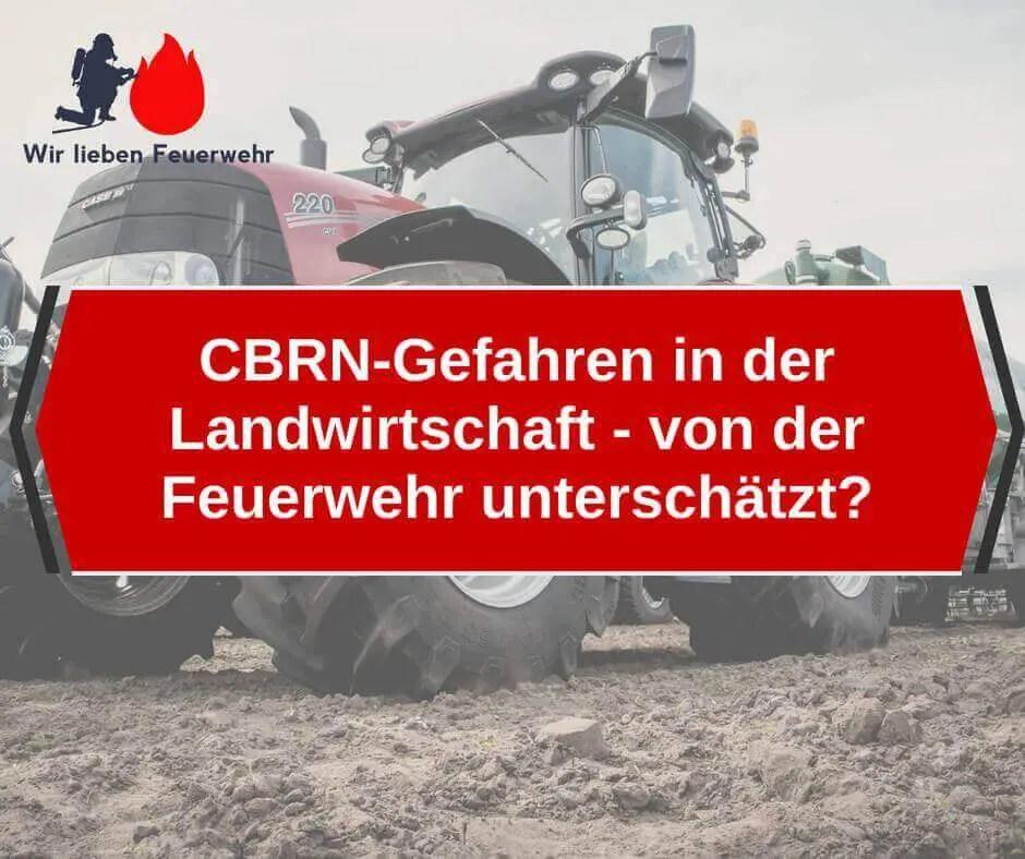 CBRN-Gefahren in der Landwirtschaft - von der Feuerwehr unterschätzt?