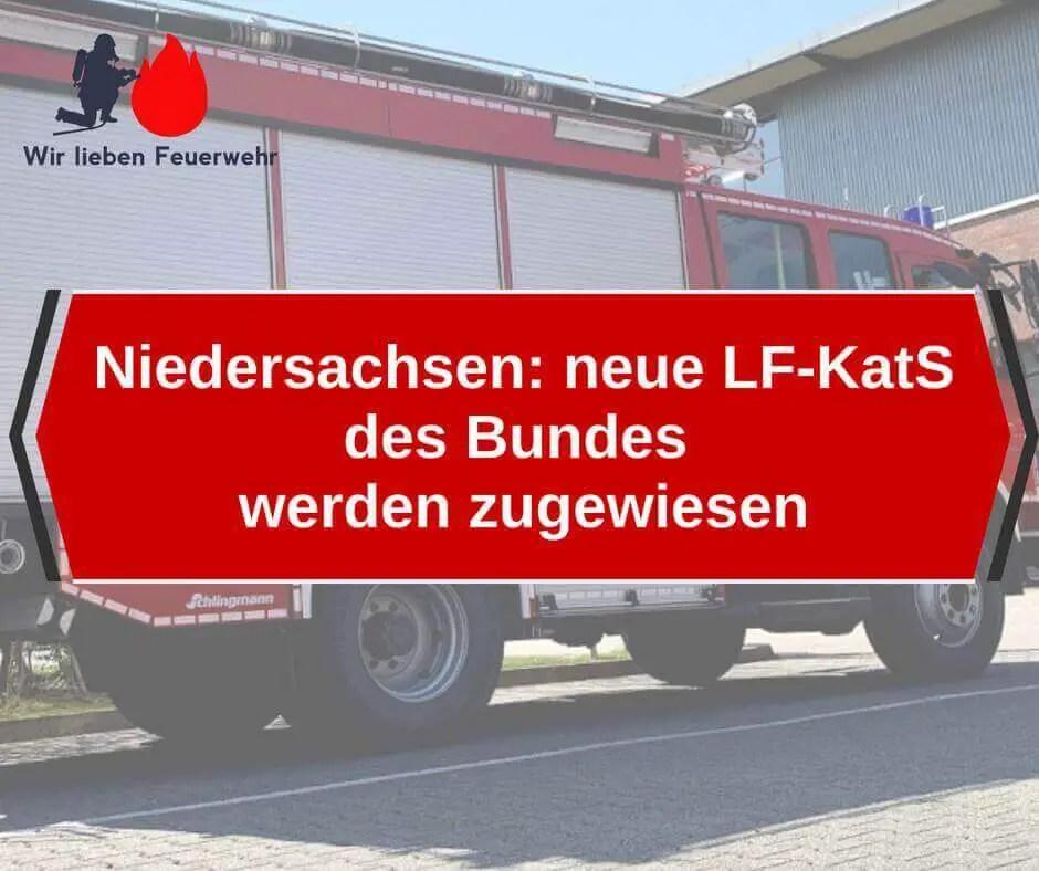 Niedersachsen: neue LF-KatS des Bundes werden zugewiesen
