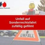 Unfall auf Sonderrechtsfahrt zufällig gefilmt