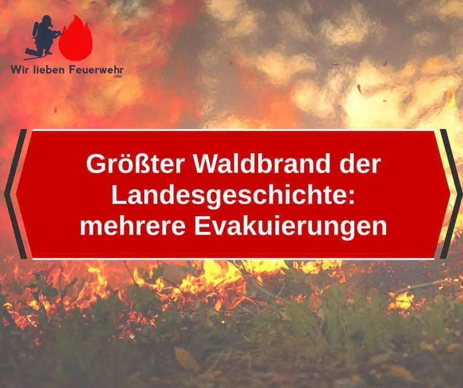 Größter Waldbrand der Landesgeschichte: mehrere Evakuierungen