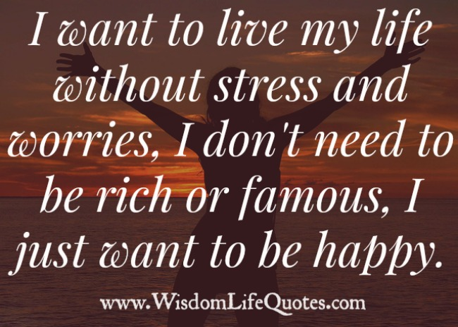 Live Life without stress and worries