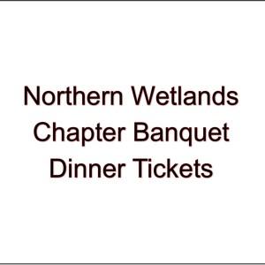 Northern Wetlands Chapter Banquet