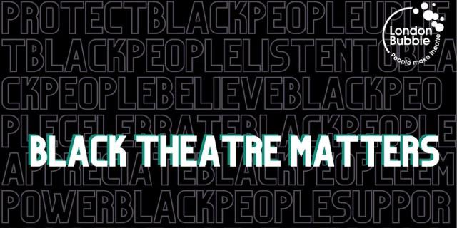 Black theatre matters