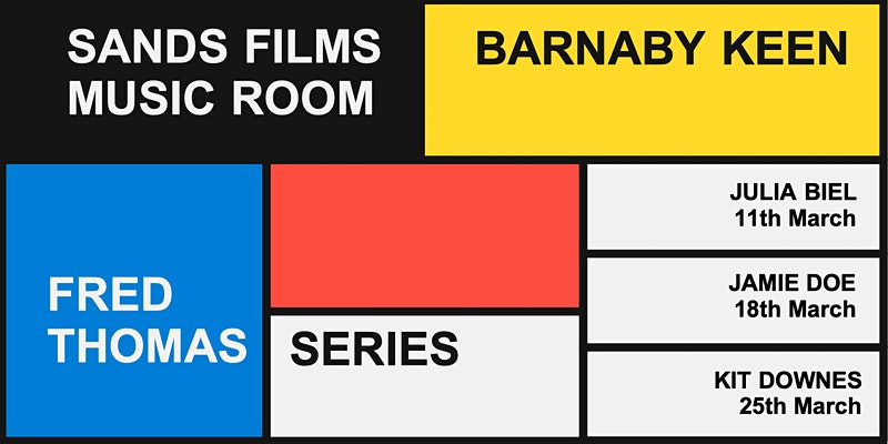 Sands Films Music Room presents Barnaby Keen – 4 March 2021