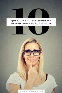 10 Questions to Ask Yourself Before You Ask for a Raise