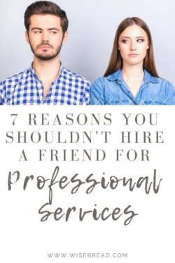 Hiring a friend to work for or with you can turn into a total nightmare. From financial resentment, to criticism, loyalty and more, these are 7 reasons why someone you don't have a personal relationship with is always the best person for the job. | #careeradvice #careertips #millenialtips