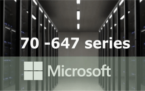 70-647 – Windows Server Enterprise Administration Series