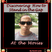 Discovering How to Stand in the Gap At the Movies