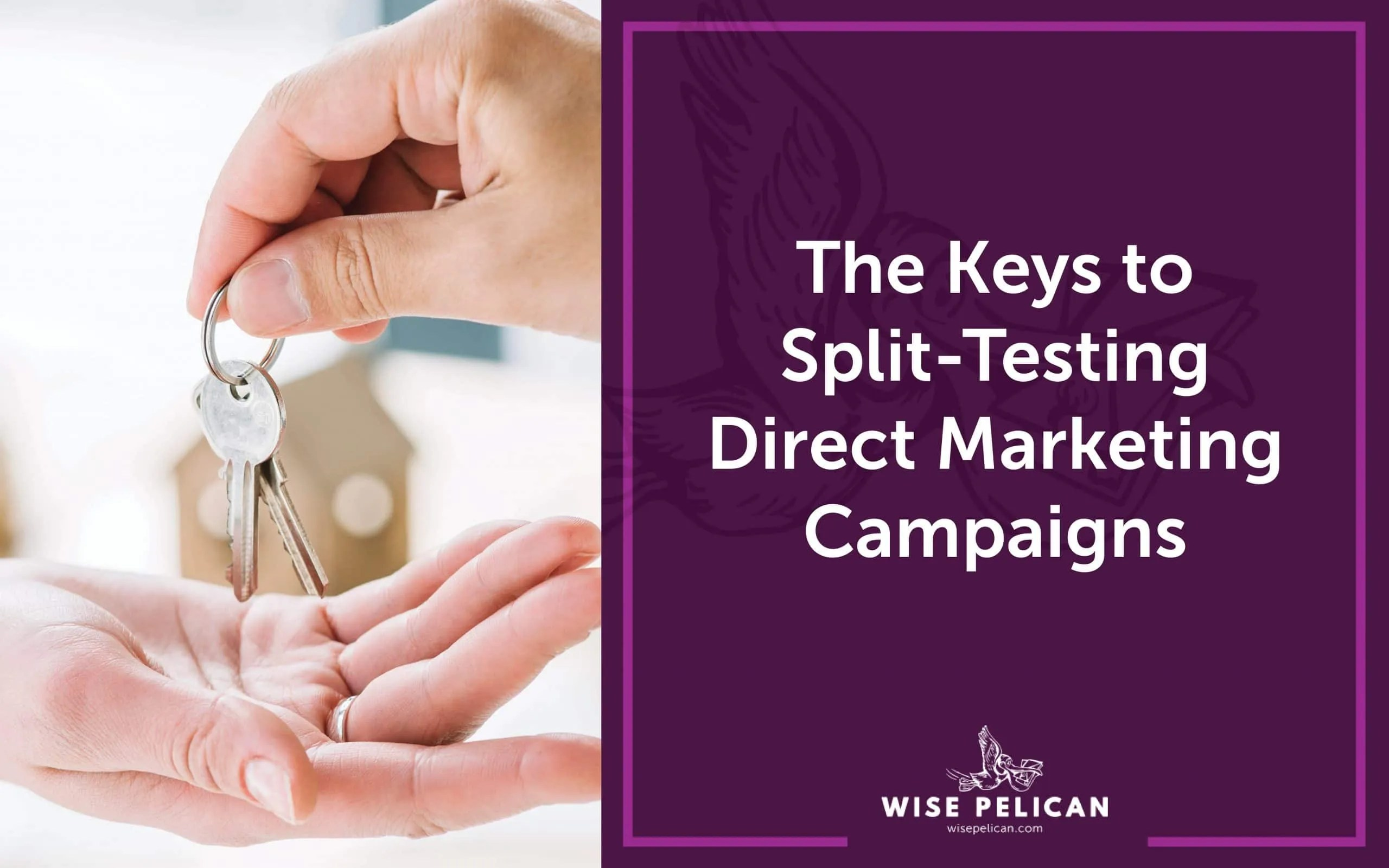 The Keys to Split-Testing Direct Marketing Campaigns