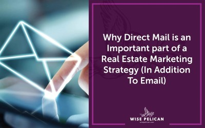 Why Direct Mail is An Important Part Of a Real Estate Marketing Strategy (In Addition to Email)