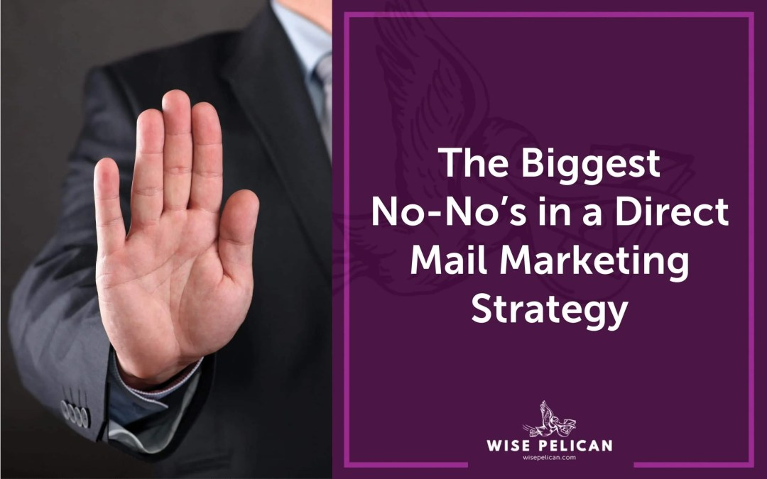 The Biggest No-Nos in a Direct Marketing Strategy