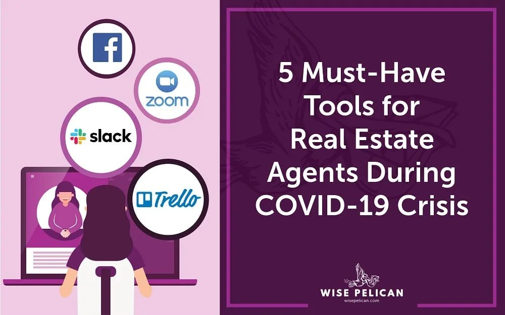 5 Must-Have Tools for Real Estate Agents During COVID-19 Crisis