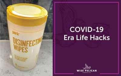 COVID-19 Era Life Hacks