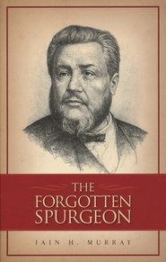 the-forgotten-spurgeon--ian-murray