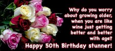 why do you worry about growing 50th birthday wish - 50th Birthday Wishes