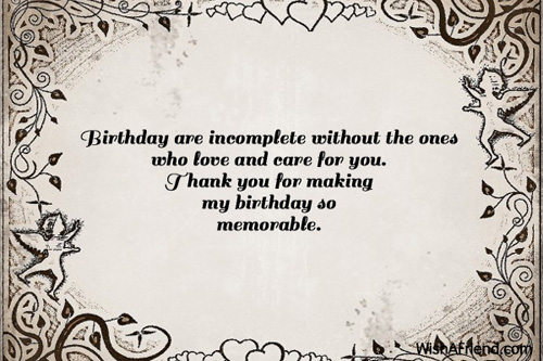 Birthday Are Incomplete Without The Ones Thank You For